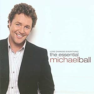 Michael Ball - Love Changes Everything: The Essential Michael Ball (disc 1)