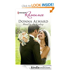 Free Kindle Book: Hired by the Cowboy, by Donna Alward. Publisher: Harlequin Romance (August 1, 2012)