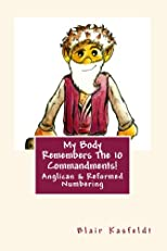 10 Commadments for Kids! My Body Remembers The 10 Commandments: Anglican and Reformed Tradition