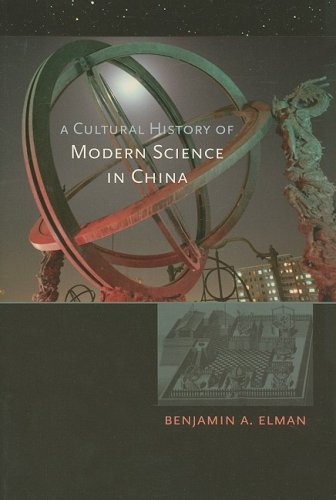 A Cultural History of Modern Science in China (New...