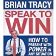 Speak To Win: How to Present With Power in Any Situation (Audiobook CD)