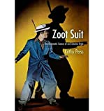 By Kathy Peiss Zoot Suit: The Enigmatic Career of an Extreme Style