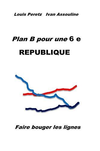 Plan B pour une 6 e REPUBLIQUE