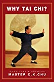 Why Tai Chi? / Questions and Answers