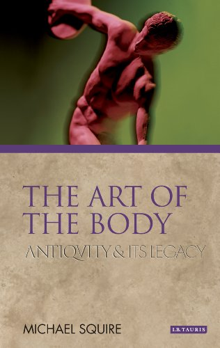 The Art of the Body: Antiquity and Its Legacy (Ancients and Moderns (Paperback))