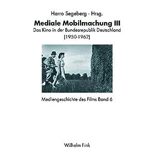 Mediengeschichte des Films 06. Mediale Mobilmachung III: Das Kino in der Bundesrepublik Deutschland