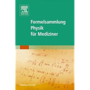 Formelsammlung Physik für Mediziner