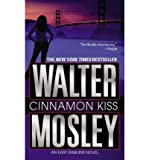 img - for [ Cinnamon Kiss By Mosley, Walter ( Author ) Paperback 2006 ] book / textbook / text book