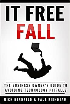 Download IT Free Fall: The Business Owner's Guide To Avoiding Technology Pitfalls
