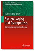 Skeletal Aging and Osteoporosis: Biomechanics and Mechanobiology (Studies in Mechanobiology, Tissue Engineering and Biomaterials)