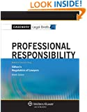 Casenotes Legal Briefs: Professional Responsibility Keyed to Gillers, Ninth Edition (Casenote Legal Briefs)