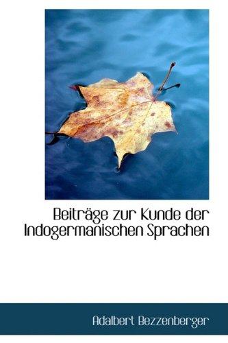 Beiträge zur Kunde der Indogermanischen Sprachen