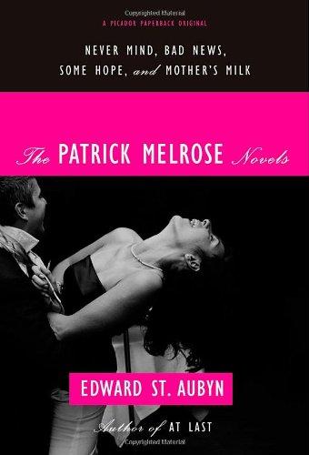 The Patrick Melrose Novels (The Patrick Melrose Novels, #1-4)