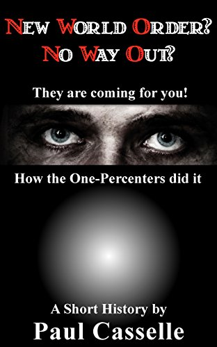 new-world-order-no-way-out-how-the-one-percenters-did-it