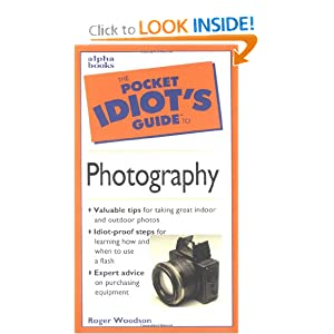 Pocket Idiot's Guide to Photography R. Dodge Woodson