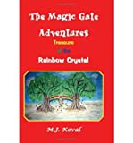 img - for [ THE MAGIC GATE ADVENTURES: TREASURE OF THE RAINBOW CRYSTAL ] By Koval, M J ( Author) 2005 [ Paperback ] book / textbook / text book