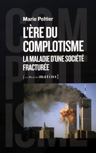 L'ère du complotisme : La maladie d'une société fracturée