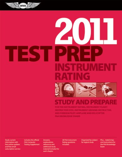 Instrument Rating Test Prep 2011: Study and Prepare for the Instrument Rating, Instrument Flight Instructor (CFII), Instrument Ground Instructor, and ... FAA Knowledge Tests (Test Prep series)