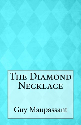 essay on the diamond necklace by guy de maupassant