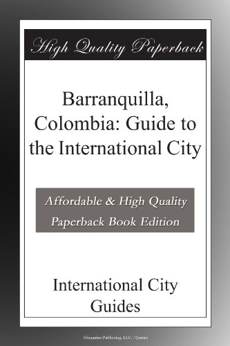 Barranquilla, Colombia: Guide to the International City