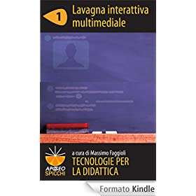 Tecnologie per la didattica 1 - Lavagna interattiva multimediale (ePub Spicchi)