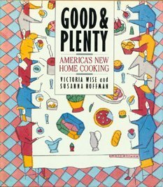 good-and-plenty-americas-new-home-cooking-by-wise-victoria-hoffman-susannah-m-1988-hardcover