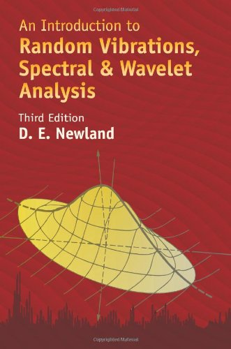 An Introduction to Random Vibration Spectral and Wavelet Analysis. Newland