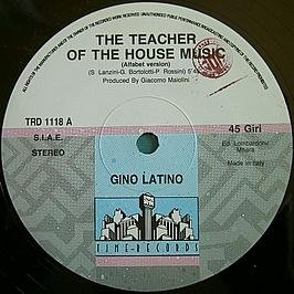 Gino Latino - Gino Latino / The Teacher Of The House Music
