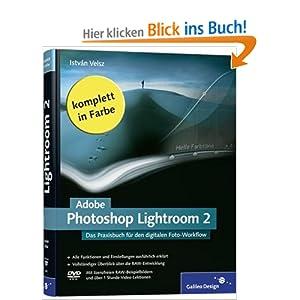 eBook Cover für  Adobe Photoshop Lightroom 2 Das Praxisbuch f uuml r den digitalen Foto Workflow Das Praxisbuch f uuml r den digitalen Foto Workflow Die digitale Dunkelkammer im Detail erkl auml rt Galileo Design