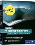 Adobe Photoshop Lightroom 2: Das Praxisbuch für den digitalen Foto-Workflow: Das Praxisbuch für den digitalen Foto-Workflow - Die digitale Dunkelkammer im Detail erklärt (Galileo Design) - István Velsz