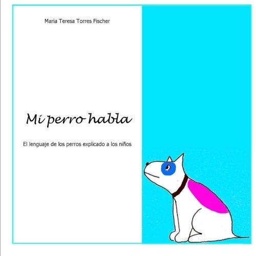 Mi perro habla: El lenguaje de los perros explicado a los niños