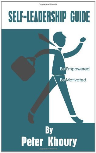 Self-Leadership Guide: Be Empowered Be Motivated [Paperback] [2011] (Author) Peter Khoury