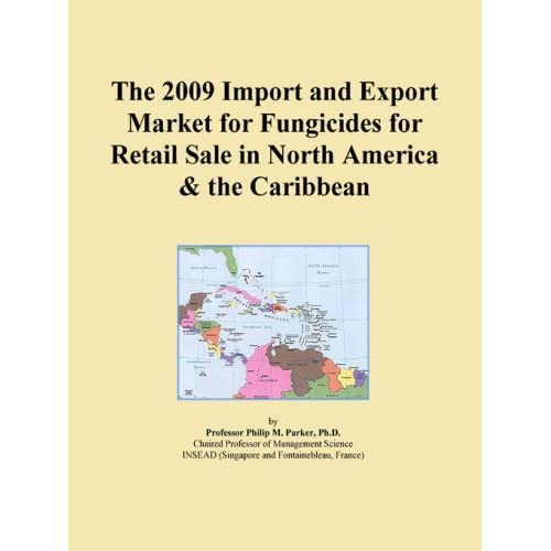 The 2009 Import and Export Market for Fungicides for Retail Sale in North America & the Caribbean Icon Group