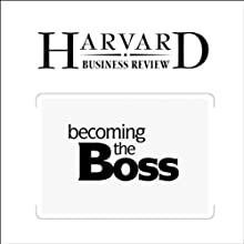HBR: Becoming The Boss (       UNABRIDGED) by Linda A. Hill Narrated by Todd Mundt