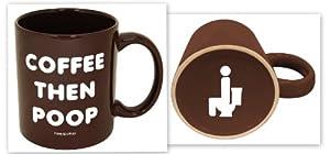 Coffee Then Poop Mug-- Funny But True Mug!!-- Funny Coffee Mug!-- High Quality Mug Printed... by Funny Guy Mugs