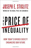 By Stiglitz, Joseph E. The Price of Inequality: How Today's Divided Society Endangers Our Future 1st Edition Hardcover