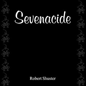 Sevenacide: A Short Story Collection | [Robert Shuster]