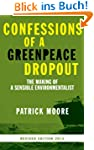 Confessions of a Greenpeace Dropout:...