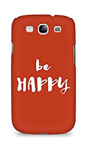 AMEZ be happy Back Cover For Samsung Galaxy S3 i9300