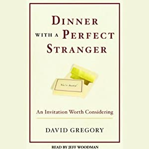 Dinner with a Perfect Stranger: An Invitation Worth Considering | [David Gregory]
