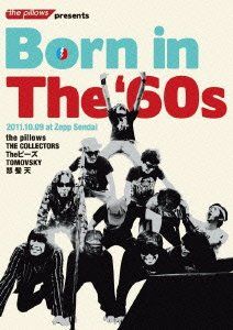 the pillows presents Born in The '60s 2011.10.09 at Zepp Sendai [DVD] the pillows THE COLLECTORS TOMOVSKY Theピーズ 怒髪天 avex trax