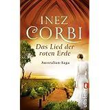 """Das Lied der roten Erde (Die Australien-Saga, Band 1)von """"Inez Corbi"""""""