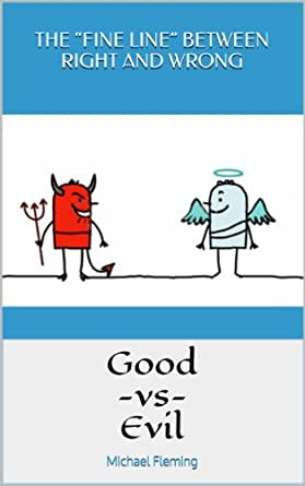Good Vs Evil The Quot Fine Line Quot Between Right And Wrong