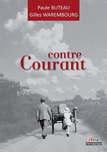 Paule Buteau et Gilles Warembourg - Contre courant (French Edition)