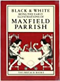 Black and White: Being the Early Illustrations of Maxfield Parrish (0942480007) by Rosalie Gomes
