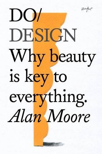 Download Do Design: Why beauty is key to everything (Do Books)