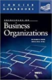 img - for Business Organizations (Concise Hornbook Series) 1st edition by Freer, Richard, Moll, Douglas (2013) Paperback book / textbook / text book