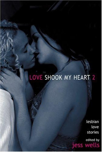 Love Shook My Heart 2: Lesbian Love Stories (Vol 2)