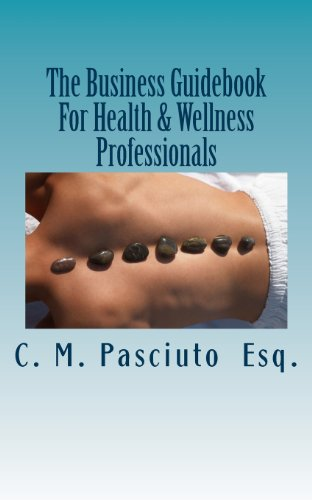 The Business Guidebook For Health & Wellness Professionals: Starting And Maintaining Your Successful Business