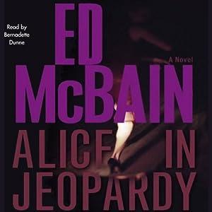 Alice in Jeopardy | [Ed McBain]